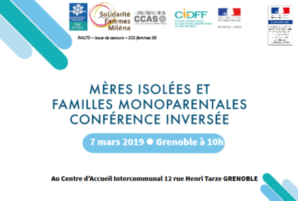 Conférence Inversée «Mères isolées et familles monoparentales» Jeudi 7 mars 2019 au Centre d'Accueil Intercommunal de Grenoble